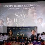 Film Say I Love You Merilis Trailer dan Poster Resmi